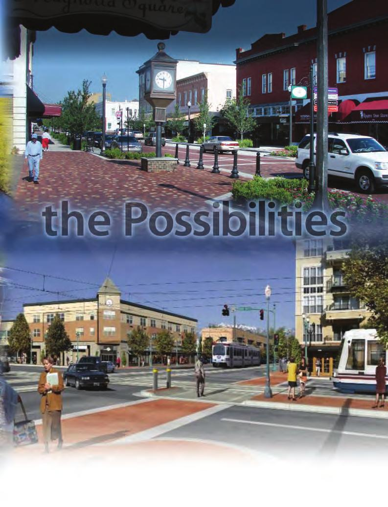 Imagine a place where people can live close to their jobs, schools, stores, restaurants, and recreational areas.