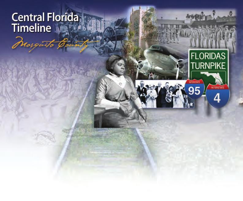 Looking Back Central Florida has a long history of turning dreams into reality and has reinvented itself many times.
