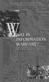 Among other problems, it discovers a persistent divergence between the perspectives of the commercial user and those of the government. What Is Information Warfare?