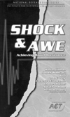 CCRP Publications Shock & Awe: Achieving Rapid Dominance* (Ullman & Wade, 1996) The purpose of this book is to explore alternative concepts for structuring