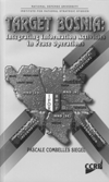 CCRP Publications Target Bosnia: Integrating Information Activities in Peace Operations* (Siegel, 1998) This book examines the place of PI and PSYOP in peace operations