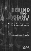CCRP Publications Behind the Wizard s Curtain (Krygiel, 1999) There is still much to do and more to learn and understand about developing and fielding an effective and durable infostructure as a