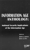 CCRP Publications Information Age Anthology: Volume II* (Alberts & Papp, 2000) Is the Information Age bringing with it new challenges and threats, and if so, what are they?