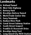 c o a s ta l i m pa c t s 23 G A J L E H B C D F I K Landmarks A. Holland Tunnel B. West Side Highway C. Battery Park D. Brooklyn-Battery Tunnel E. World Trade Center Site F. Ferry Terminals G.