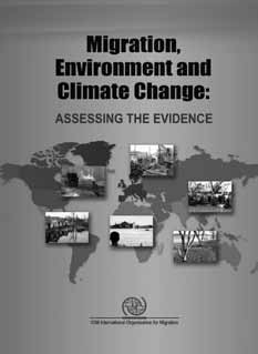 Migration, Environment and Climate Change: Assessing the Evidence Adequately planning for and managing environmentallyinduced migration will be critical for human security.