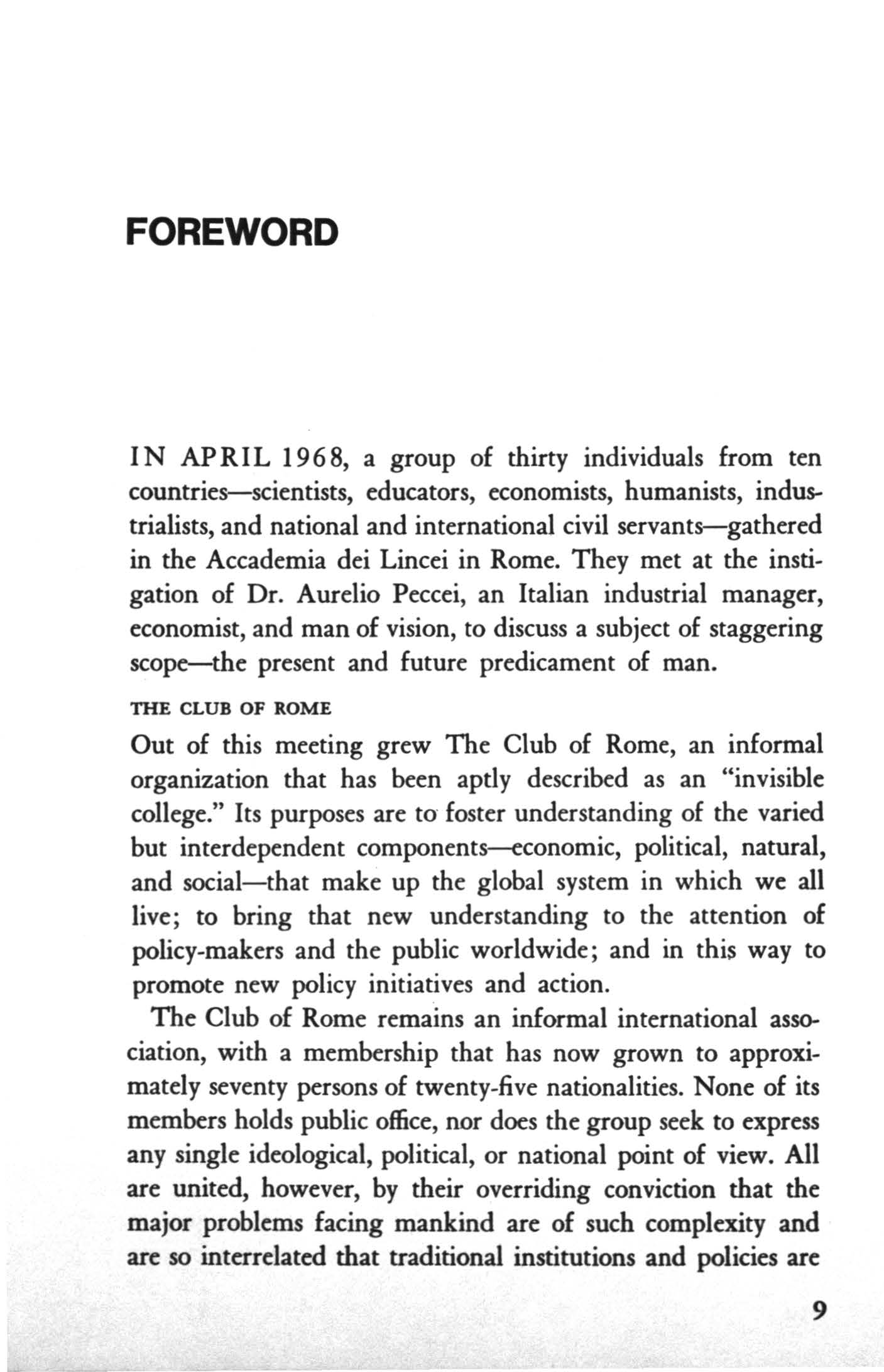 FOREWORD N APRL 1968, a group of thirty individuals from ten countries-scientists, educators, economists, humanists, industrialists, and national and international civil servants-gathered in the
