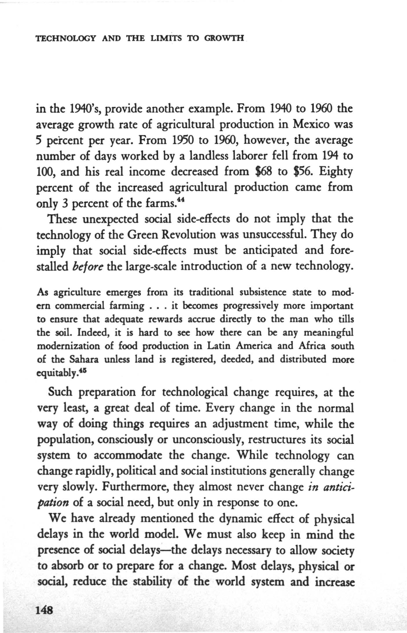 TECHNOLOGY AND THE LMTS TO GROWTH in the 1940's, provide another example. From 1940 to 1960 the average growth rate of agricultural production in Mexico was 5 percent per year.