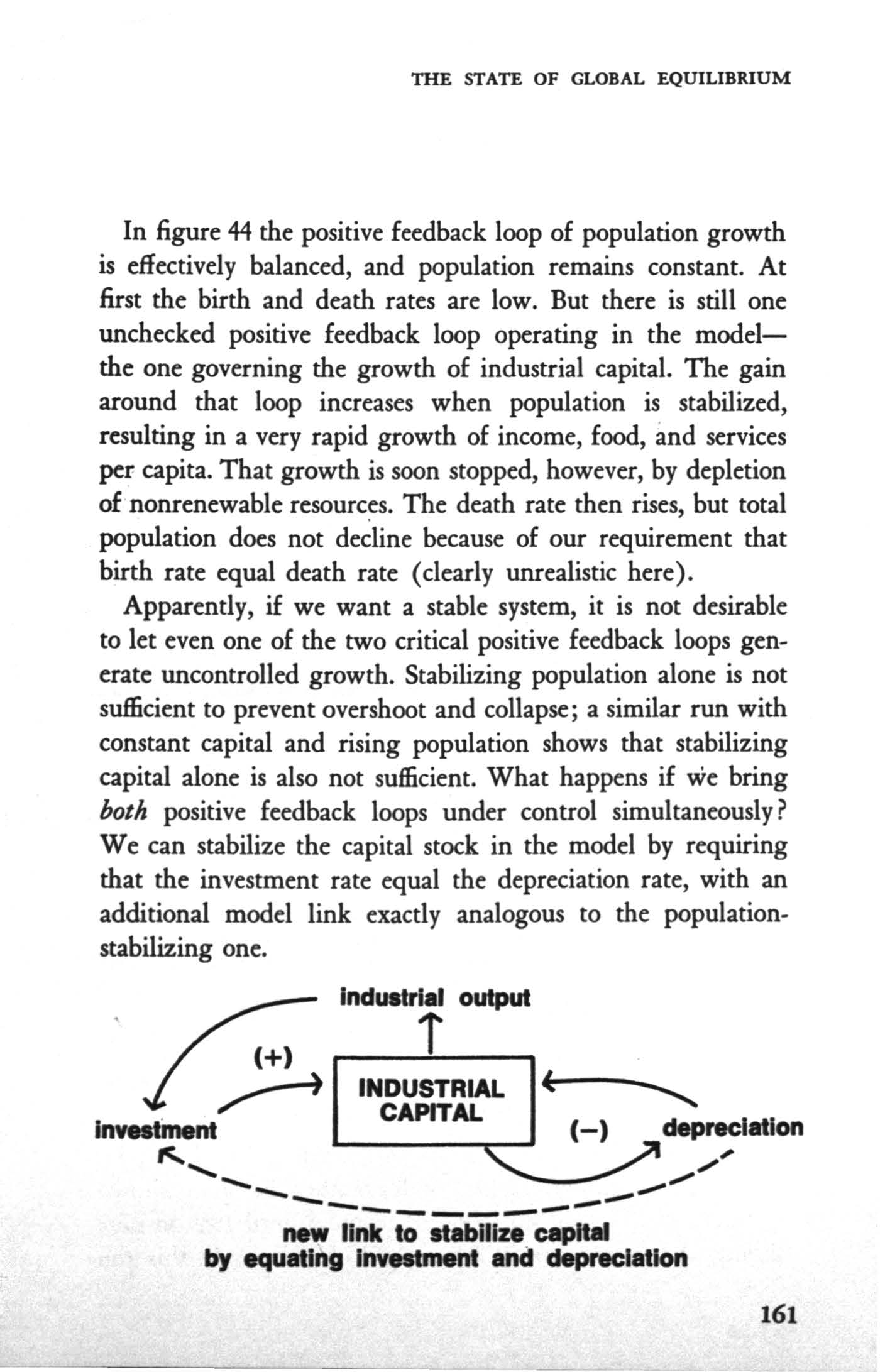 THE STATE OF GLOBAL EQULBRUM n figure 44 the positive feedback loop of population growth is effectively balanced, and population remains constant. At first the birth and death rates are low.
