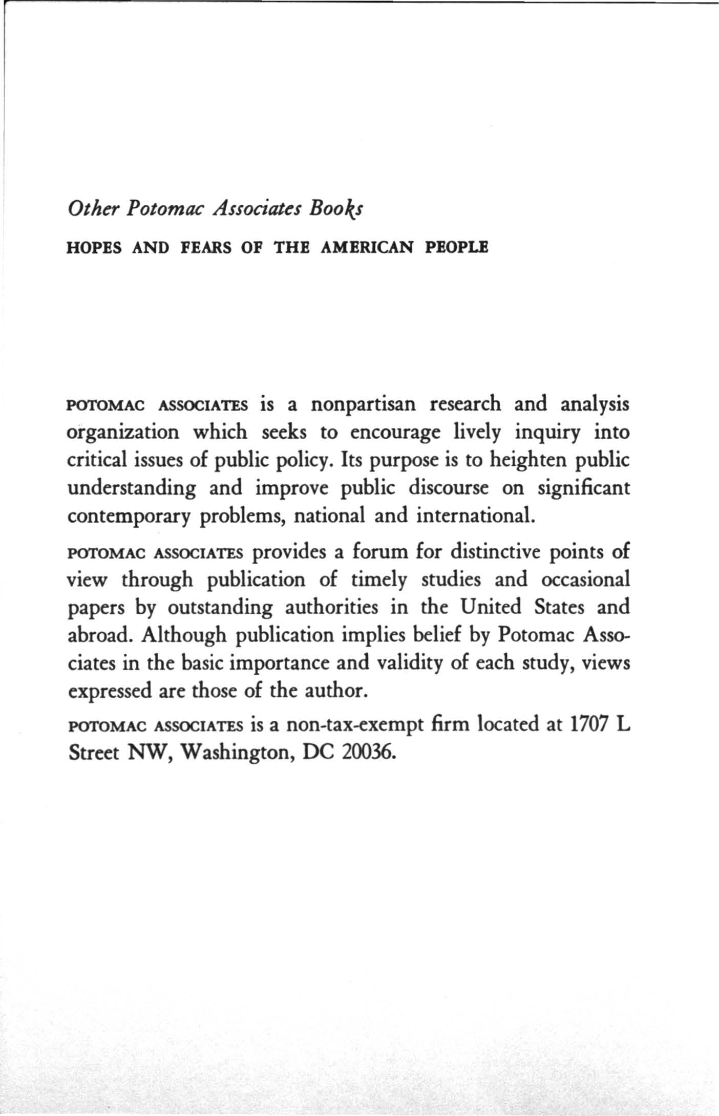Potomac Associates Books HOPES AND FEARS OF THE AMERCAN PEOPLE POTOMAC ASSOCATES is a nonpartisan research and analysis organization which seeks to encourage lively inquiry into critical issues of