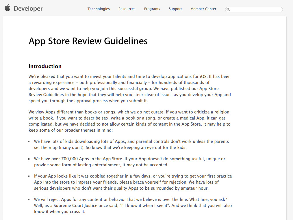 Read the App Store Review Guidelines for ios apps APPLE REVIEWS ALL APPS that are submitted to the App Store to be sure that the apps meet the App Store Review Guidelines.