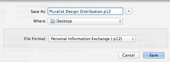 4. Save your key in the Personal Information Exchange (.p12) file format. Specify a name that distinguishes it from the p12 file you created for the development certificate.