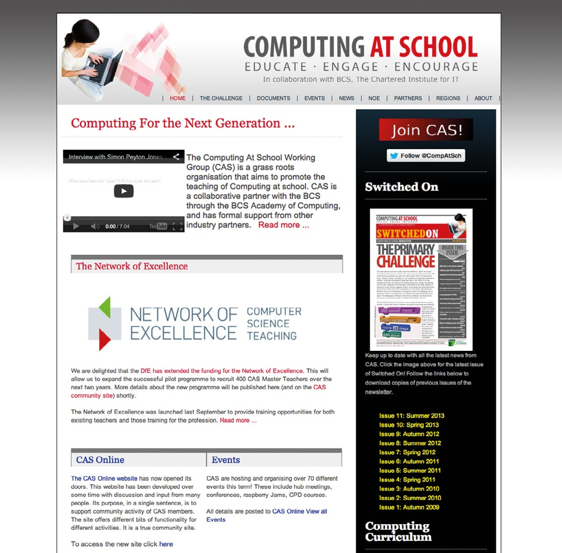 SUPPORT Support Computing at School (CAS), as the subject association for computer science, has been a key influence on the development of the new computing curriculum.