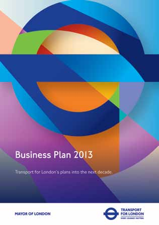For example we included health benefits in the business case for delivering the Mayor s Cycling Vision. TfL s Business Plan In December 2013 we published our Business Plan.