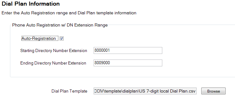 Step 14: On the Unified CM Dial-Plan information page choose the Auto-registration option, enter the following information: Directory number extension range start 8000001 Directory number extension