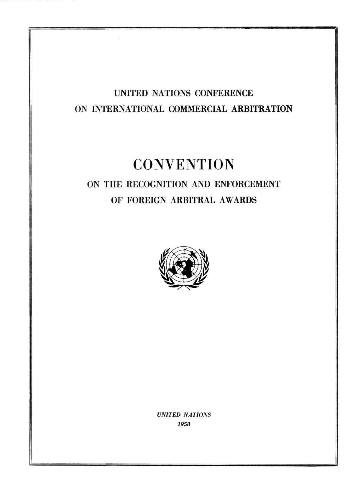 UNITED NATIONS CONFERENCE ON INTERNATIONAL COMMERCIAL ARBITRATION CONVENTION