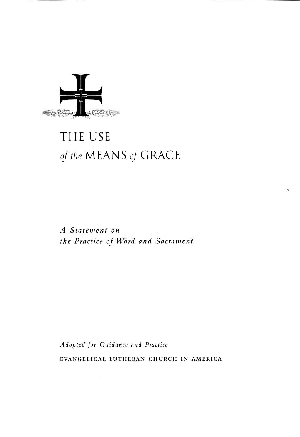 THE US E of the MEANS of GRAC E A Statement o n the Practice of Word and