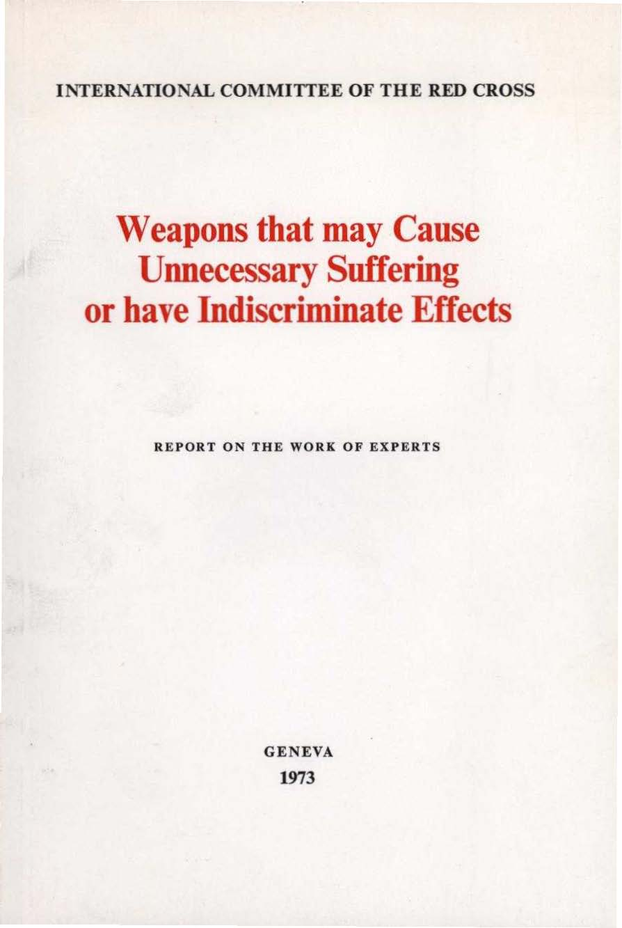 INTERNATIONAL COMMITTEE OF THE RED CROSS Weapons that may Cause