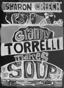 Kirkus Revies ALA Best Book for Young Adults IRA/CBC Children s Choice IRA/CBC Teachers Choice IRA/CBC Young Adults Choice Parents Choice Silver Honor Granny Torrelli Makes Soup Tr 978-0-06-029290-4