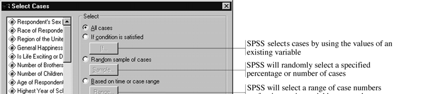 The SPSS Select Cases Command 5 Figure 7 Overview of the Select Cases dialog box Selecting cases using multiple conditional criteria We will