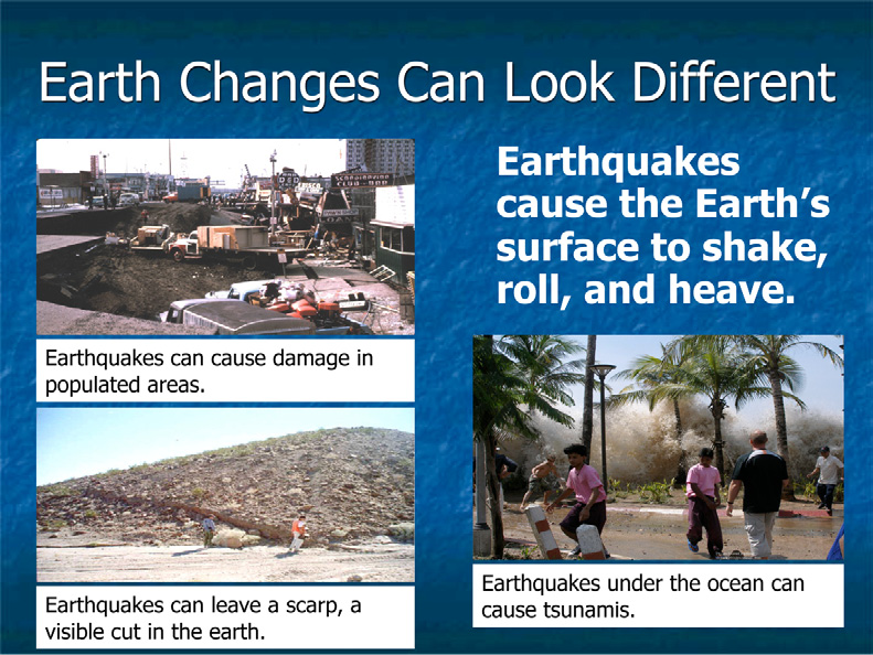 those known facts.) Earthquakes are caused by the constant motion of the Earth s surface.