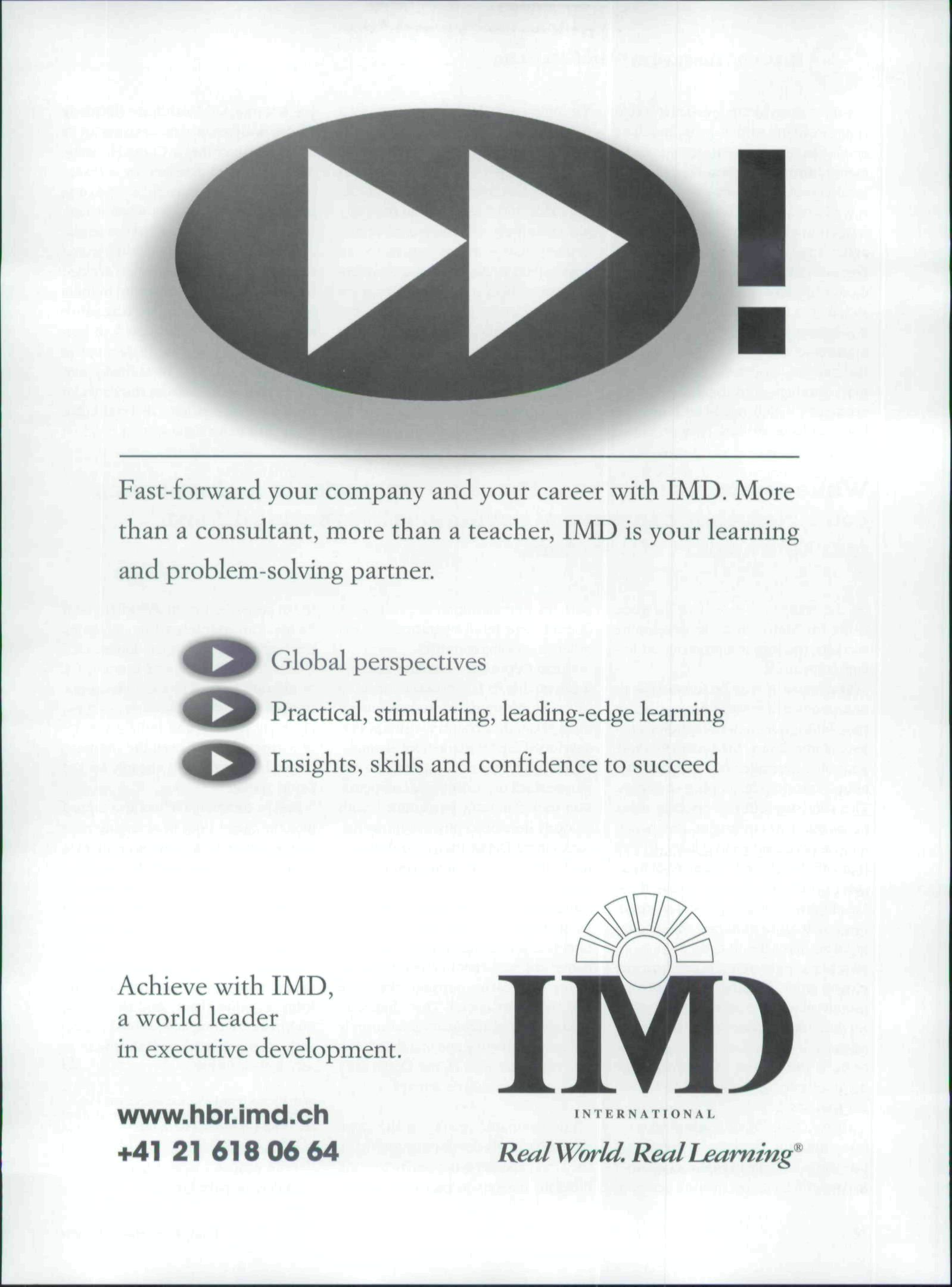Fast-forward your company and your career with IMD. More than a consultant, more than a teacher, IMD is your learning and problem-solving partner.