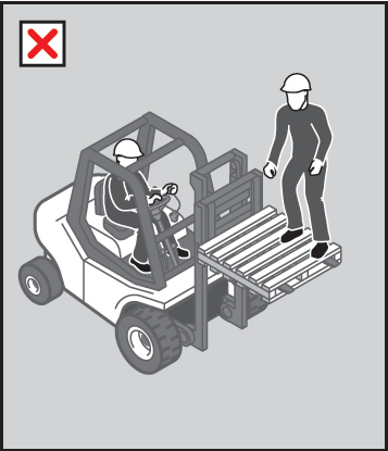Safety considerations include that: people are not raised on the tynes of forklift trucks or the pallet no other device (for example, ladder or