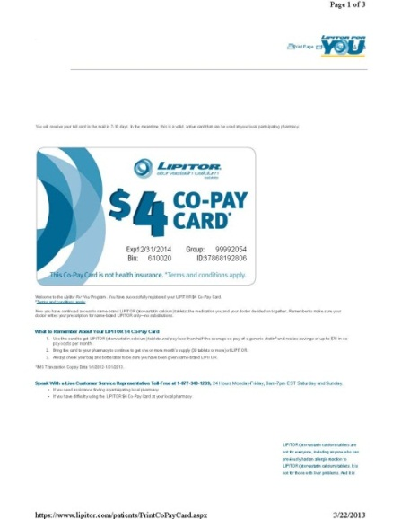 Figure 3: Example of a Coupon With a Notice Printed on Following Page Notice to beneficiaries LIPITOR $4 Co-Pay Card TERMS AND CONDITIONS By using the LIPITOR $4 Co-Pay Card (the Card ), you