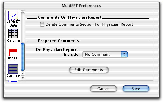 Use Comments to define or edit up to 20 comments (Edit Comments), and include a saved comment on Physician Reports.