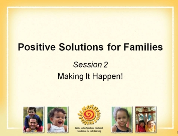 1 Post Ground Rules developed in the first session. Show Slide 1: Solutions for Families Show Slide 2: What s Happening Today?