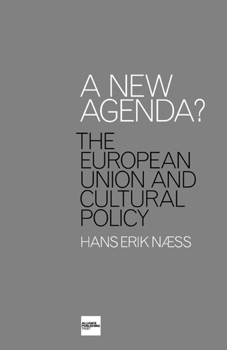 Hans Erik Næss, author of A New Agenda: The European Union and Cultural Policy Alliance Publishing Trust (APT)