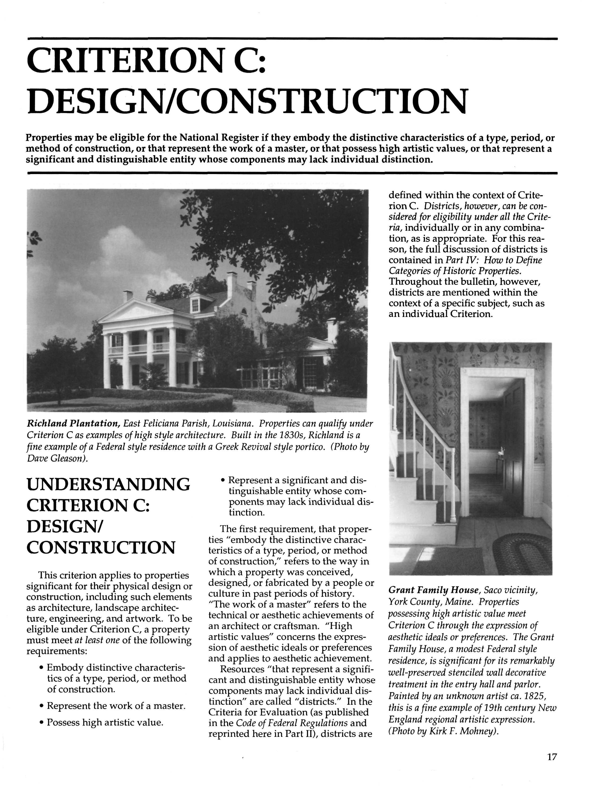 CRITERION C: DESIGN/CONSTRUCTION Properties may be eligible for the National Register if they embody the distinctive characteristics of a type, period, or method of construction, or that represent