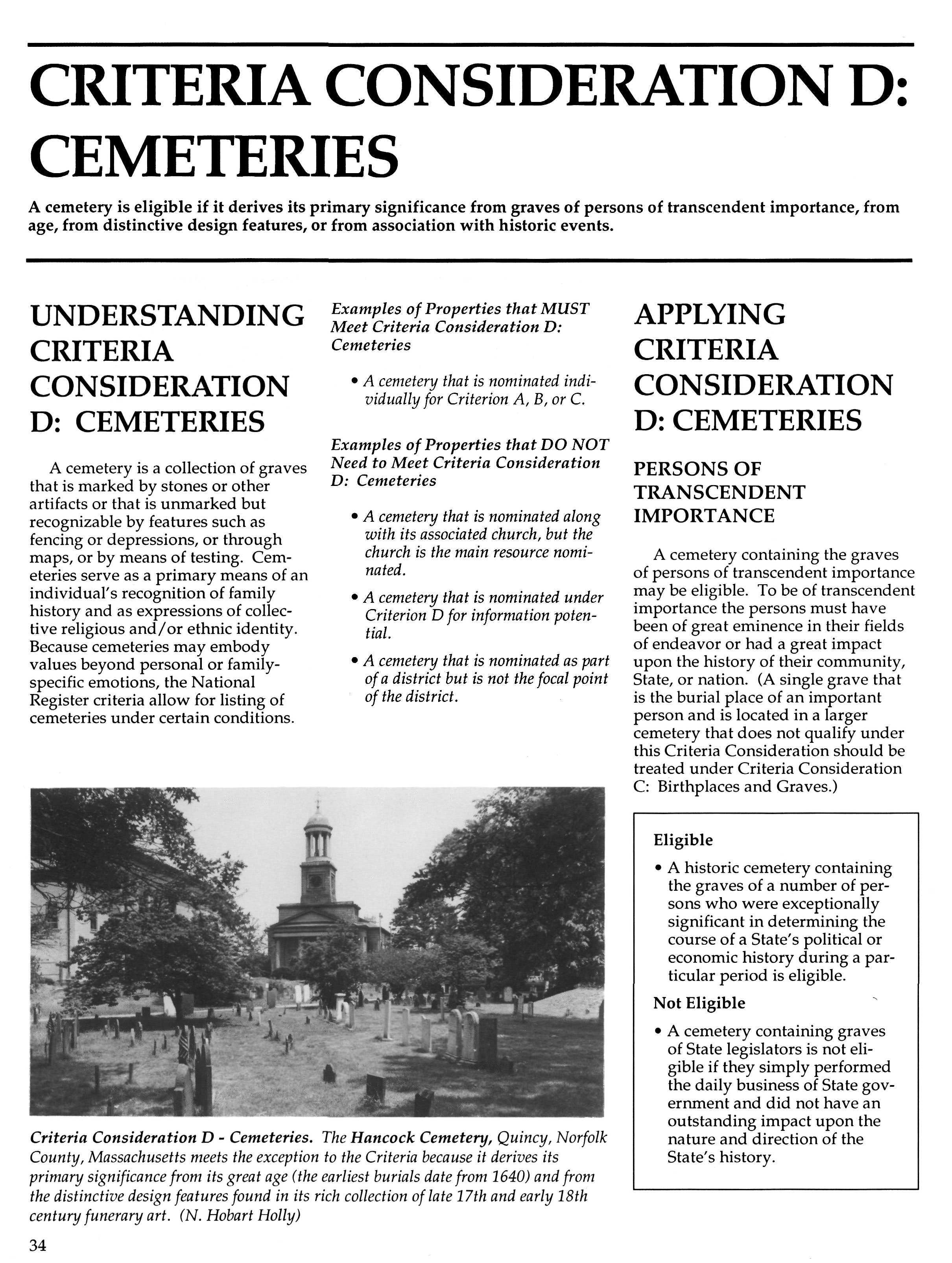 CRITERIA CONSIDERATION D: CEMETERIES A cemetery is eligible if it derives its primary significance from graves of persons of transcendent importance, from age, from distinctive design features, or