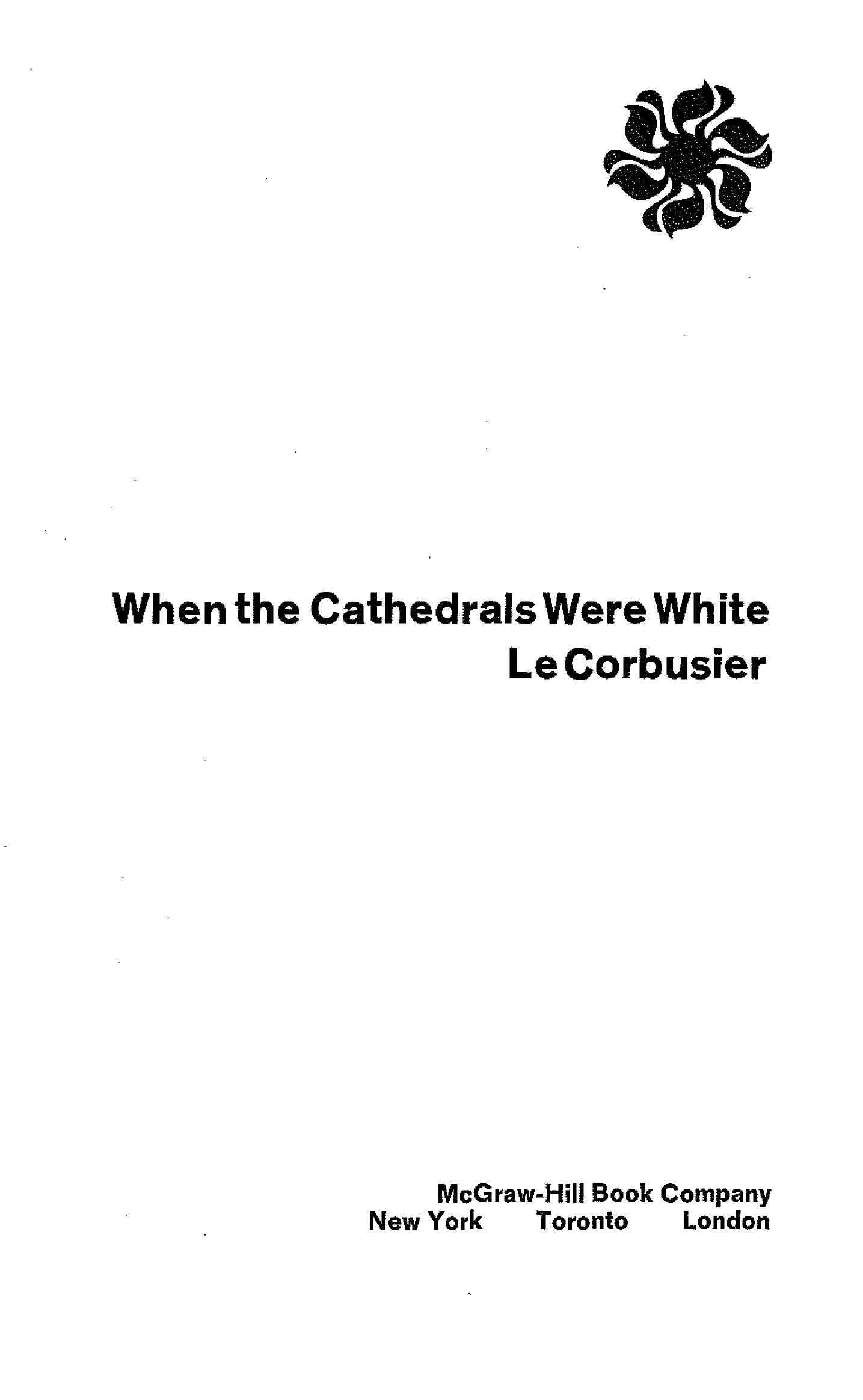When the Cathedrals Were White LeCorbusier