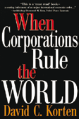 99 20 When Corporations Rule the World David C. Korten 1st edn When Corporations Rule the World Kumarian Press Inc.