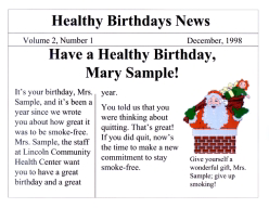 TAILORED COMMUNICATIONS: HEALTHY BIRTHDAYS In two 1999 projects, researchers designed tailored birthday cards and newsletters to increase breast and cervical cancer screening and smoking cessation,