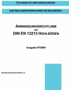 Application guideline for DIN EN 13213 Hollow Floors In the application guideline for use, as part of the DIN EN 13213, essential requirements and features are specified regarding the suitability of