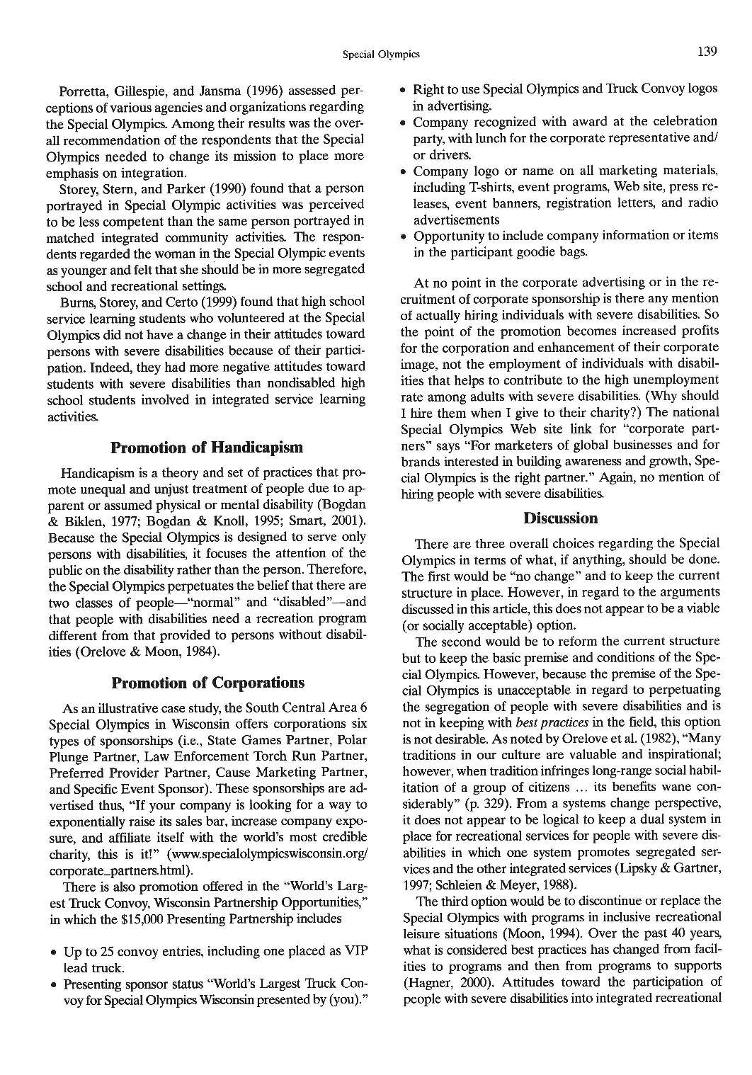 Special Olympics 139 Porretta, Gillespie, and Jansma (1996) assessed perceptions of various agencies and organizations regarding the Special Olympics.