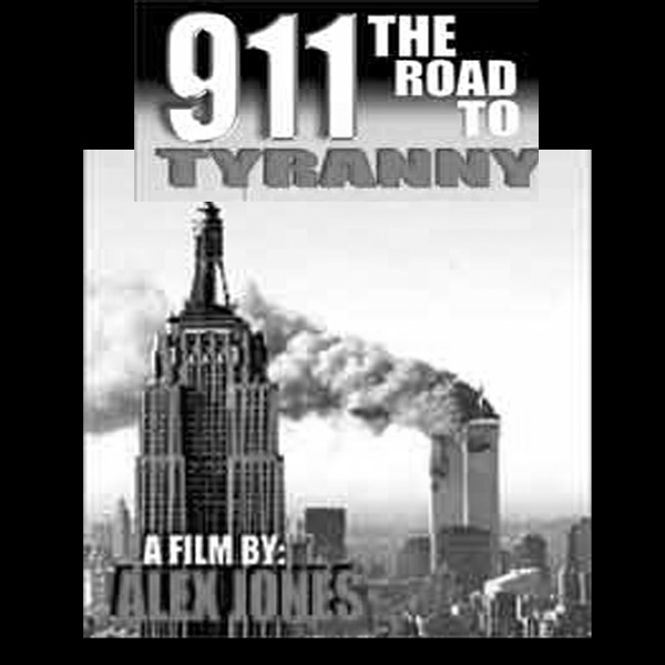 DOCUMENTARY FILMS BY ALEX JONES 911: THE ROAD TO TYRANNY (item 01) The mainstream media is whitewashing and lying about what really happened on September 11.