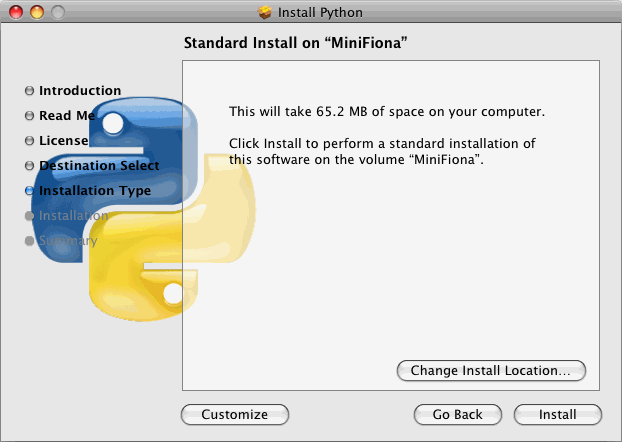 The next screen allows you to change your install location. You must install Python on your boot drive, but due to limitations of the installer, it does not enforce this.