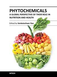 Phytochemicals - A Global Perspective of Their Role in Nutrition and Health Edited by Dr Venketeshwer Rao ISBN 978-953-51-0296-0 Hard cover, 538 pages Publisher InTech Published online 21, March,