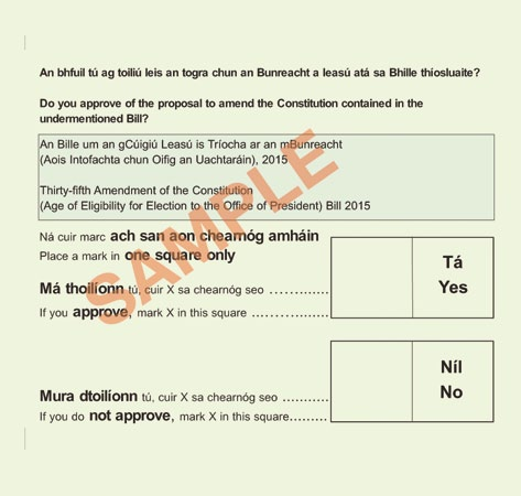 An Reifreann ar Aois Iarrthóirí Uachtaránachta Age of Presidential Candidates Referendum Is glas atá an páipéar ballóide. The ballot paper is green.