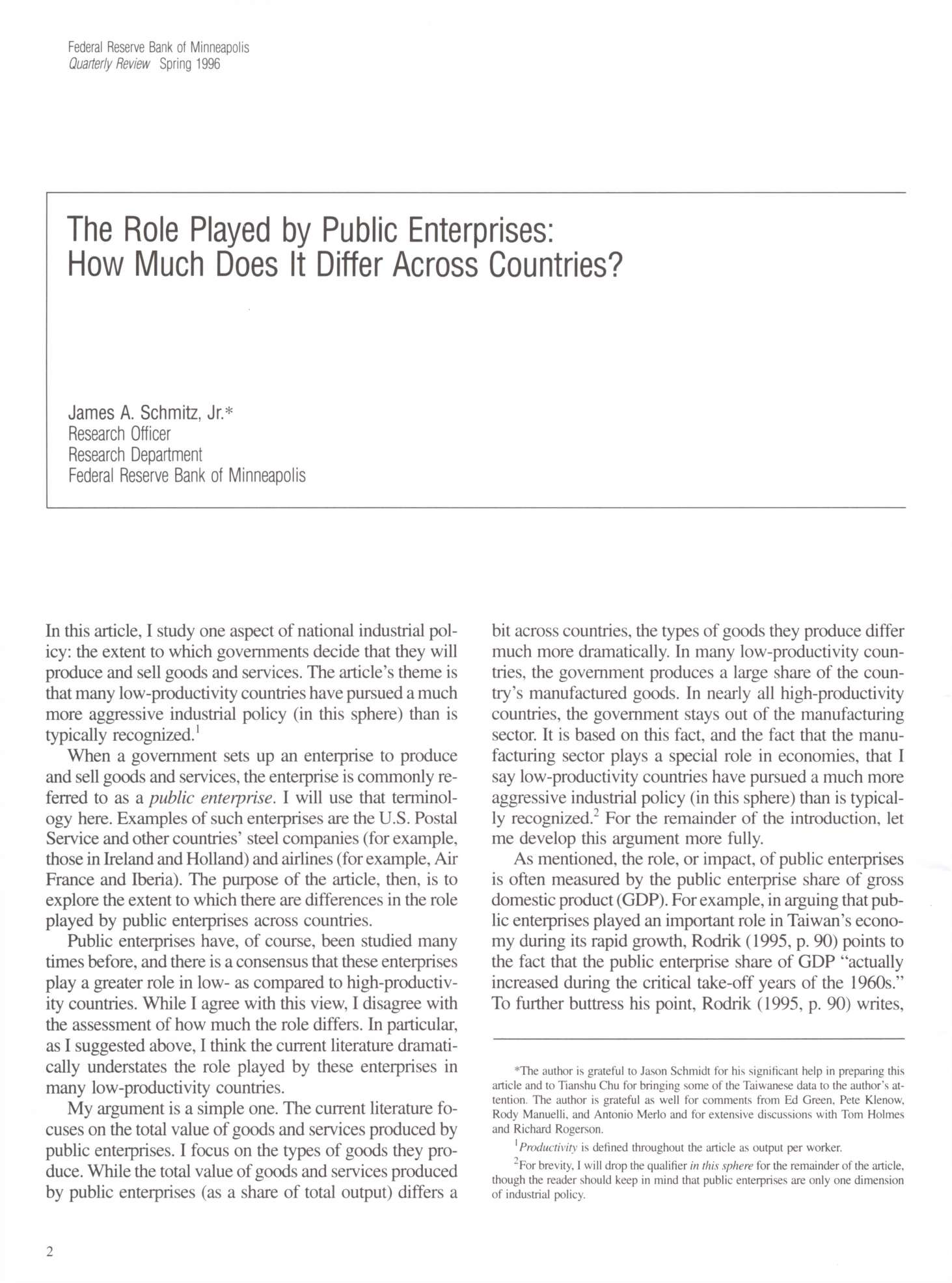 Federal Reserve Bank of Minneapolis Quarterly Review Spring 1996 The Role Played by Public Enterprises: How Much Does It Differ Across Countries? James A. Schmitz, Jr.