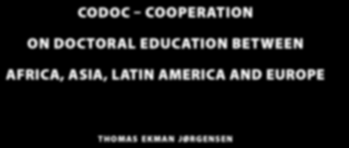 CODOC Cooperation on Doctoral Education between Africa, Asia, Latin America and Europe Thomas