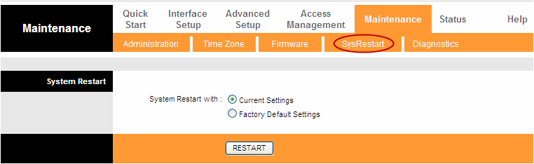 4.6.4 SysRestart Choose Maintenance SysRestart, you can select to restart the device with current settings or restore to factory default settings in the screen (shown in Figure 4-55). Figure 4-55