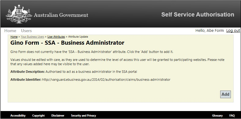 ) Note 2 If an SSA - Business Administrator chooses to Add a new Attribute Value to a user s authorisation, only the TGA Code should be entered.