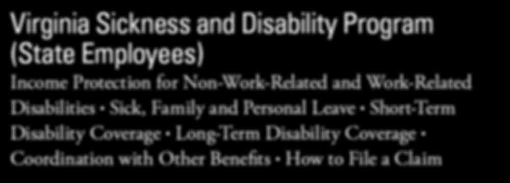 1, 1999, you are covered automatically under the Virginia Sickness and Disability Program (VSDP) upon employment.