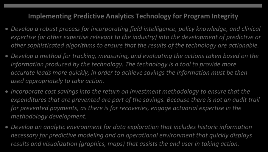 CMS convenes workgroups with federal agency partners that are in various stages of implementing predictive analytics technologies.