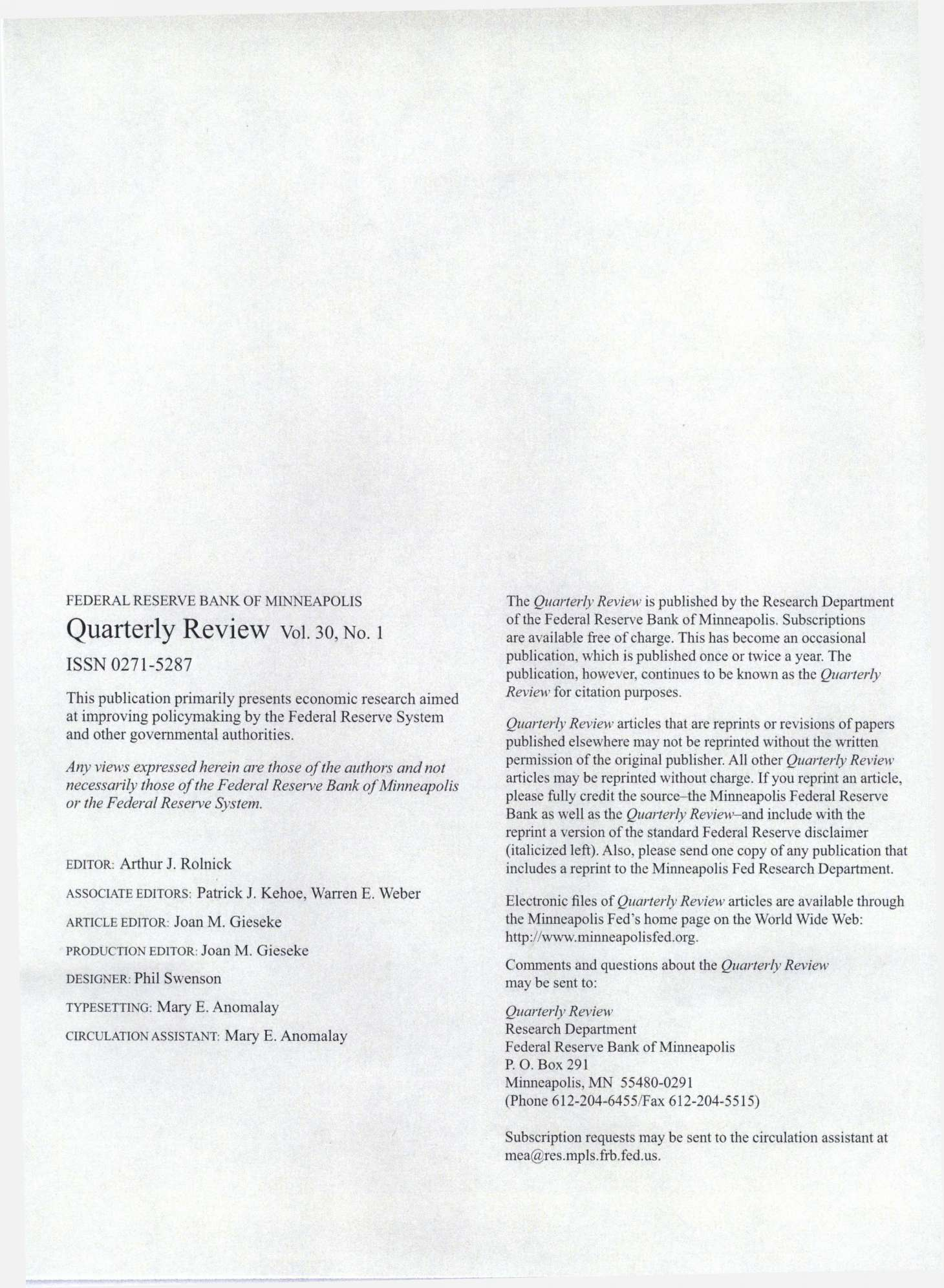 Quarterly Review vol., NO. ISSN - This publication primarily presents economic research aimed at improving policymaking by the Federal Reserve System and other governmental authorities.
