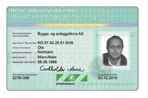Identity Cards All enterprises in the Norwegian building and construction trades both Norwegian and foreign enterprises are subject to a mandatory requirement to issue their employees with Identity