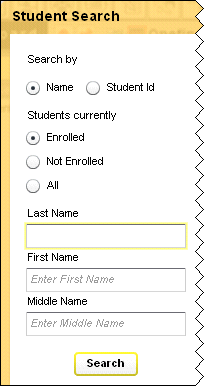 To search by Name: o Select the Name option button, if necessary o Select the desired option button for Students currently: Enrolled Not Enrolled All o Enter a full or partial Last Name or o Enter a